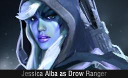 Jessica Alba as Drow Ranger Dota 2